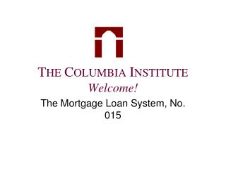 THE COLUMBIA INSTITUTE Welcome
