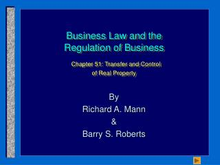 Business Law and the Regulation of Business  Chapter 51: Transfer and Control  of Real Property