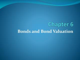 Bonds and Bond Valuation