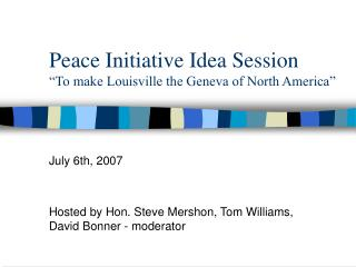 Peace Initiative Idea Session  To make Louisville the Geneva of North America