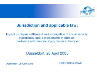 Jurisdiction and applicable law:  Impact on claims settlement and subrogation of social security  institutions, legal de