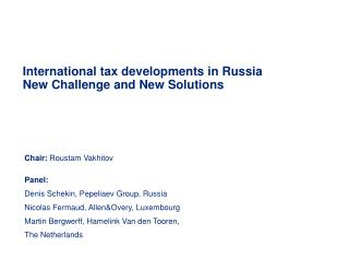 International tax developments in Russia New Challenge and New Solutions