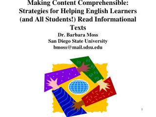 Making Content Comprehensible: Strategies for Helping English Learners and All Students Read Informational Texts   Dr. B
