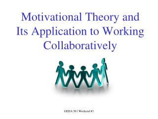 Motivational Theory and Its Application to Working Collaboratively