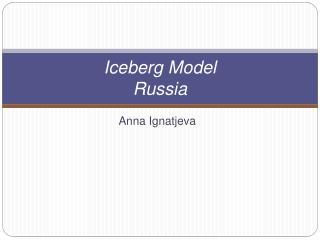 Iceberg Model Russia