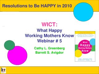 WICT: What Happy  Working Mothers Know Webinar  5