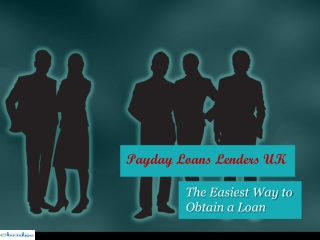 Payday Loans Lenders UK-The Easiest Way to Obtain a Loan