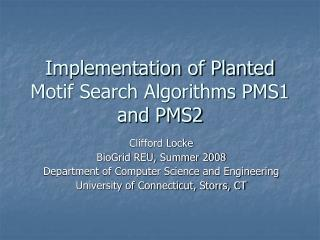Implementation of Planted Motif Search Algorithms PMS1 and PMS2