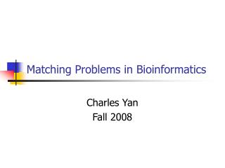 Matching Problems in Bioinformatics