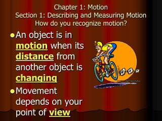 Chapter 1: Motion Section 1: Describing and Measuring Motion How do you recognize motion
