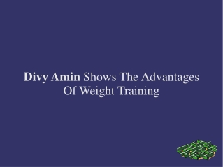 Divy Amin Shows The Advantages Of Weight Training