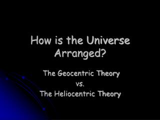 How is the Universe Arranged