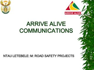 ARRIVE ALIVE  COMMUNICATIONS