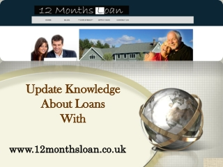 Update your knowledge With 12 Months Loan before applying fo