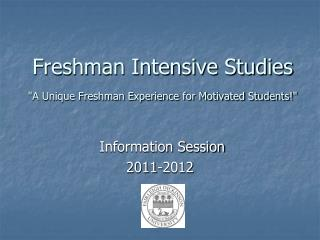 Freshman Intensive Studies A Unique Freshman Experience for Motivated Students