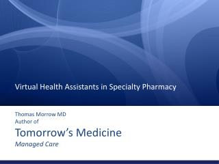 Virtual Health Assistants in Specialty Pharmacy