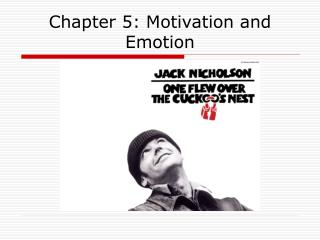Chapter 5: Motivation and Emotion