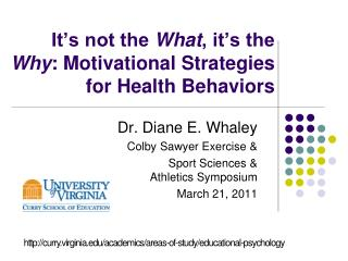 It s not the What, it s the Why: Motivational Strategies for Health Behaviors