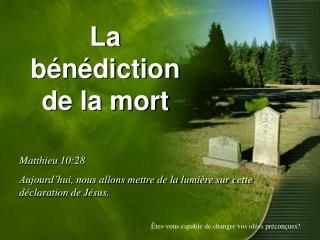 La b n diction de la mort