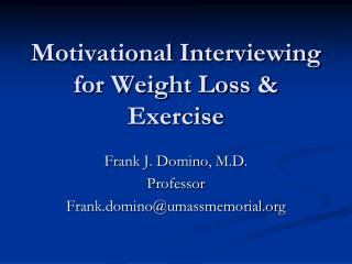 Motivational Interviewing for Weight Loss  Exercise