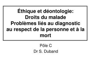 thique et d ontologie: Droits du malade Probl mes li s au diagnostic au respect de la personne et   la mort