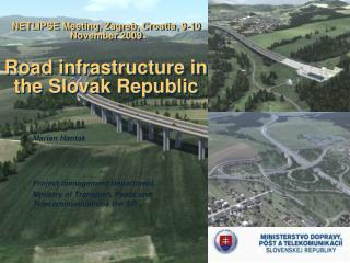 NETLIPSE Meeting, Zagreb, Croatia, 9-10 November 2009  Road infrastructure in the Slovak Republic