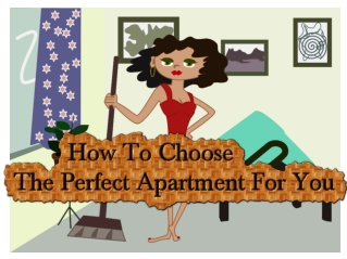 How To Choose The Perfect Apartment For You