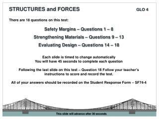 There are 18 questions on this test:  Safety Margins   Questions 1   8  Strengthening Materials   Questions 9   13  Eval