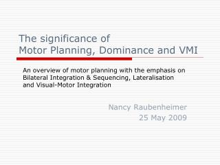 The significance of  Motor Planning, Dominance and VMI