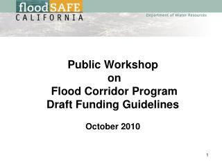Public Workshop  on  Flood Corridor Program  Draft Funding Guidelines  October 2010