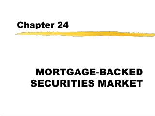 MORTGAGE-BACKED SECURITIES MARKET