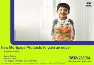 New Mortgage Products to gain an edge
