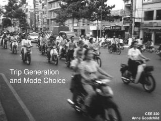 Trip Generation and Mode Choice