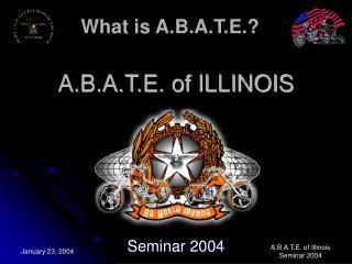 A.B.A.T.E. of ILLINOIS