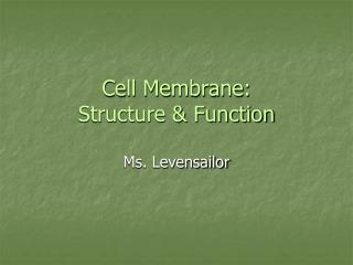 Cell Membrane: Structure  Function