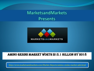 Amino Resins Market worth $15.1 Billion by 2018