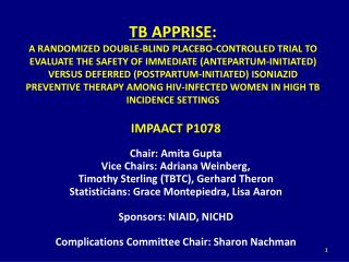 TB APPRISE:  A RANDOMIZED DOUBLE-BLIND PLACEBO-CONTROLLED TRIAL TO EVALUATE THE SAFETY OF IMMEDIATE ANTEPARTUM-INITIATED