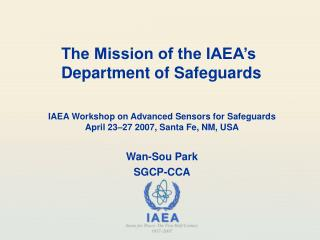 IAEA Workshop on Advanced Sensors for Safeguards April 23 27 2007, Santa Fe, NM, USA
