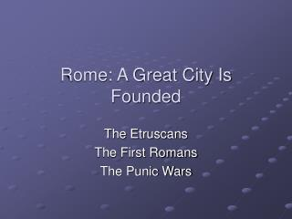 Rome: A Great City Is Founded