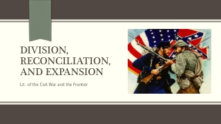 Division, Reconciliation, and Expansion