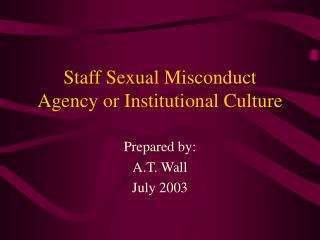 Staff Sexual Misconduct Agency or Institutional Culture