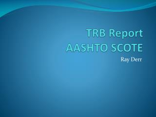 TRB Report  AASHTO SCOTE