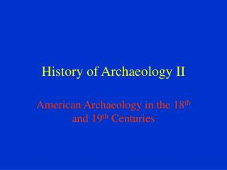 History of Archaeology II