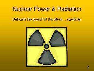 Nuclear Power  Radiation