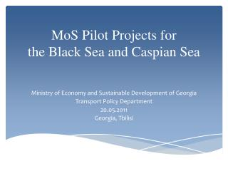 MoS Pilot Projects for  the Black Sea and Caspian Sea