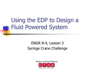 Using the EDP to Design a Fluid Powered System