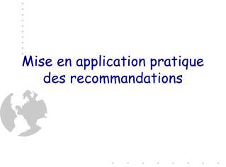 Mise en application pratique des recommandations