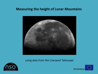 Measuring the height of Lunar Mountains