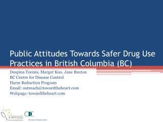 Public Attitudes Towards Safer Drug Use Practices in British Columbia BC