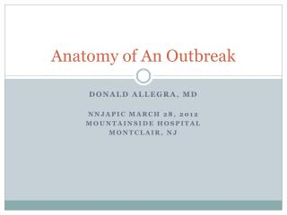 Anatomy of An Outbreak